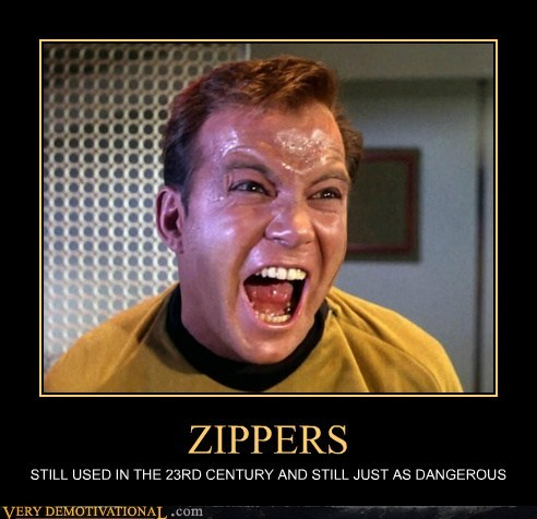 ZIPPERS STILL USED IN THE 23RD CENTURY AND STILL JUST AS DANGEROUS