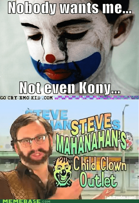 child,clown,emolulz,First World Problems,kony 2012,Tim and Eric