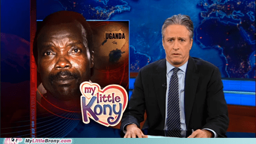 jon stewart kony 2012 meme my little kony the daily show TV - 5973908224