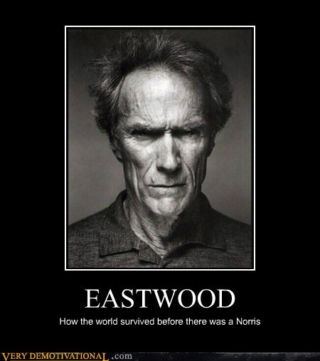bad a,chuck norris,Clint Eastwood,Pure Awesome