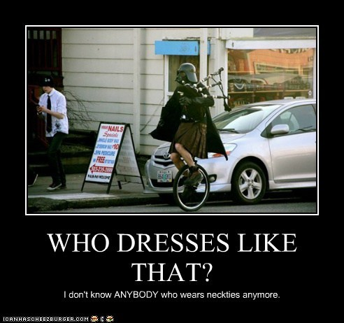 anybody,bagpipes,clothes,darth vader,dresses,fashion,kilt,necktie,star wars,unicycle