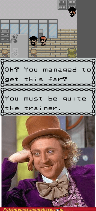 condescending wonka gameplay meme Team Rocket - 5976125952