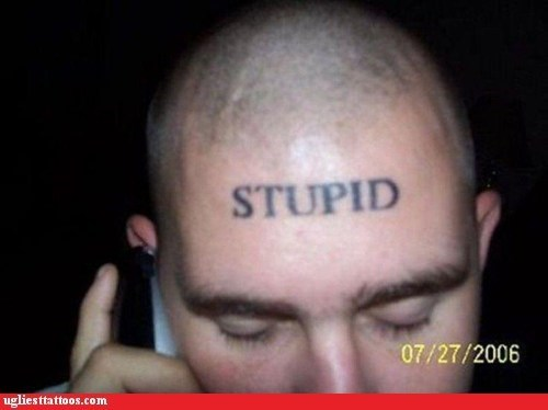 forehead tattoo poor life decisions stupid - 5976799488