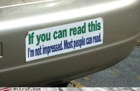 bumper sticker,car,illiterate,read,reading