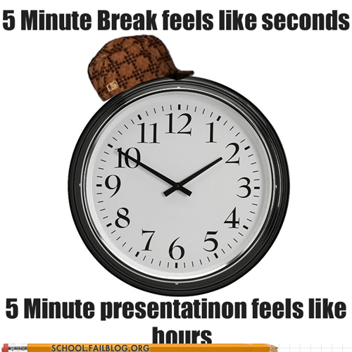 breaks,presentations,scumbag time