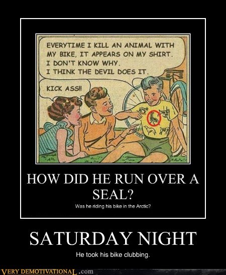 clubbing hilarious saturday night - 5979524096