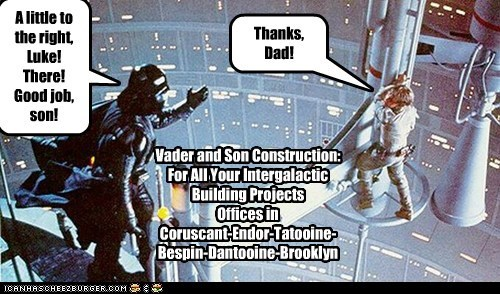 construction,darth vader,father and son,good job,luke skywalker,mark hamil,son,star wars