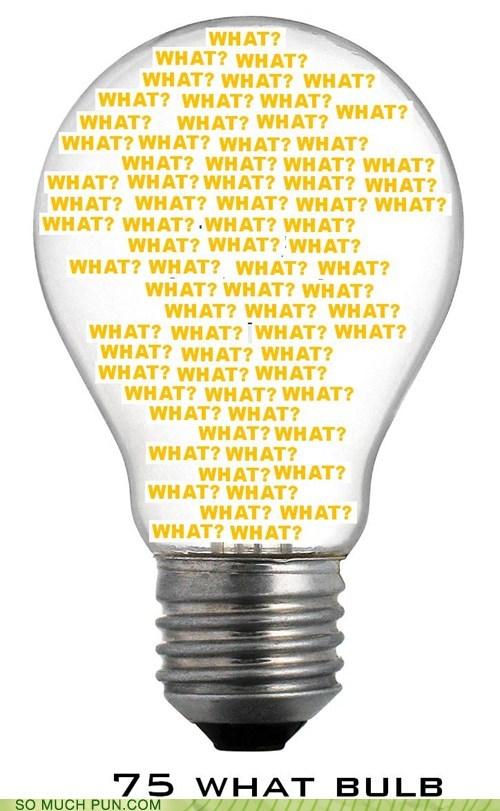 bulb lightbulb literalism similar sounding watt - 5981032960