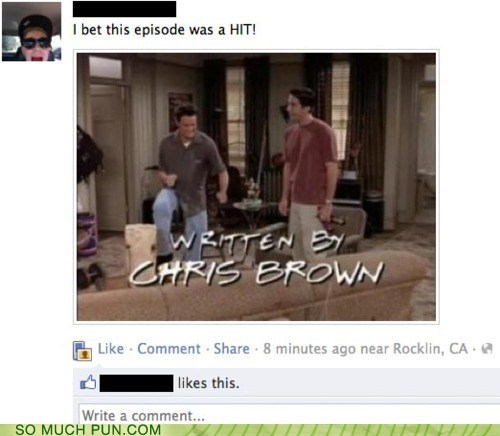 chris brown,double meaning,friends,Hall of Fame,hit,literalism,name,rimshot,same,writer