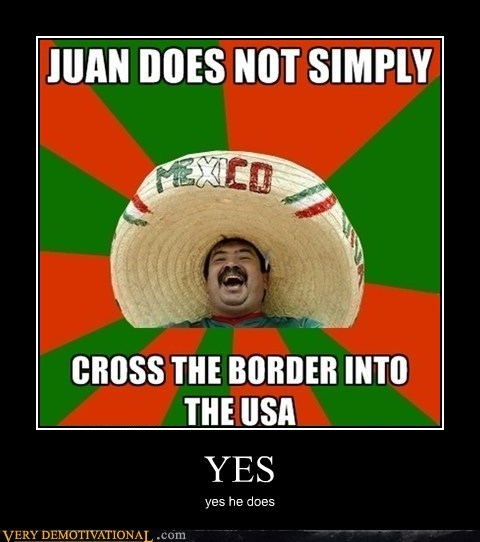border crossing hilarious juan racist - 5981086976