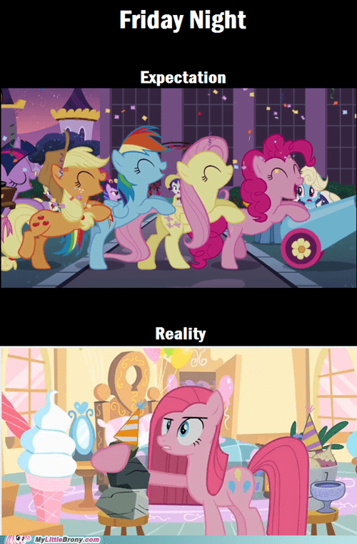 expectation,friday night,meme,pinkie pie,reality
