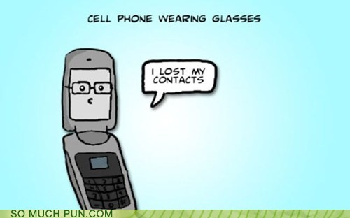cell phone,contacts,double meaning,glasses,literalism,phone,reason