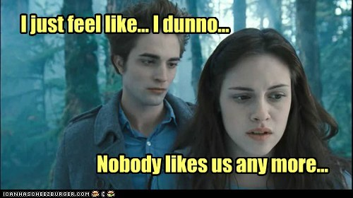 anymore bella swan edward cullen feel i dunno kristen stewart nobody likes you robert pattinson twilight - 5982440960