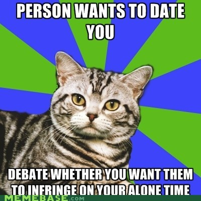 alone time,cat,date,introvert,Memes