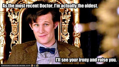 doctor who,irony,Matt Smith,oldest,raise,recent,the doctor