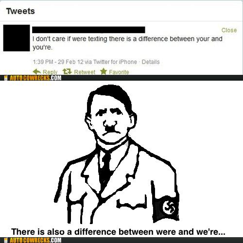 grammar grammar nazi hitler tweet twitter you youre - 5983201792