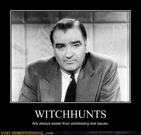 idiots joseph mcarthy witchhunt wtf - 5983298048