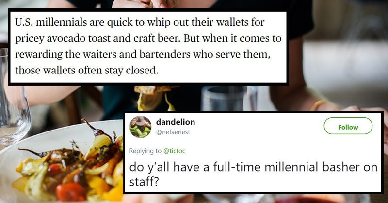 millennials are ruining everything wait staff wtf waiters skimping eating out millennials cheapass tipping wages restaurant tweets about millennials cheap tippers stingy cheap - 5984517