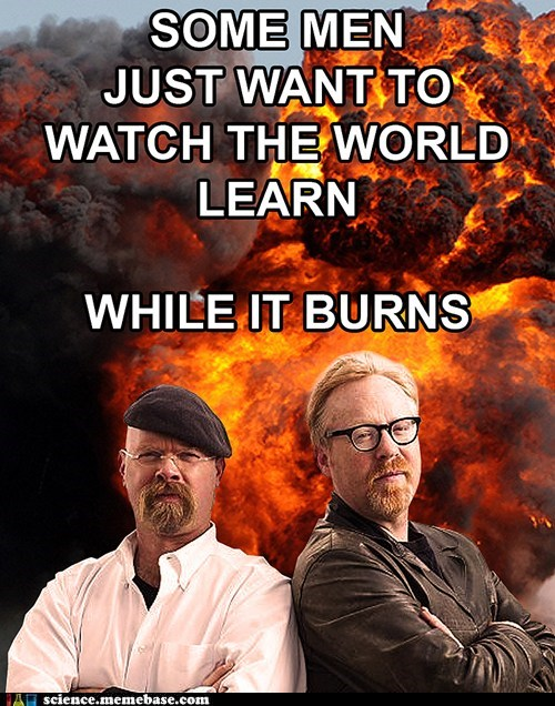 burn learn Memes myth busters Professors - 5984782592