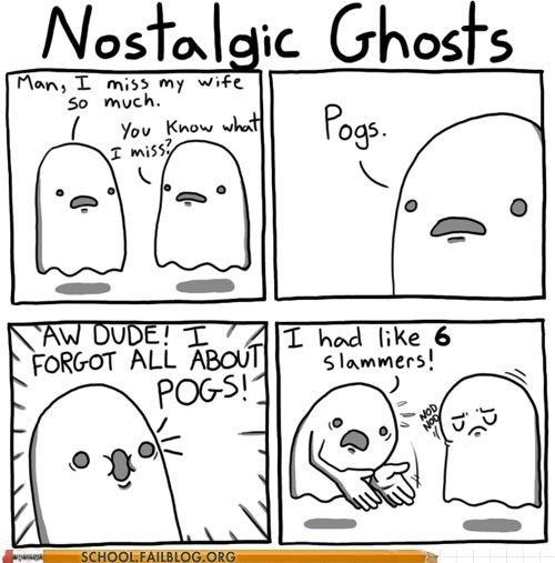 ghosts,nostalgia,pogs