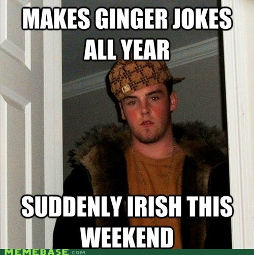 crickey,ginger,irish,Scumbag Steve,St Patrick's Day
