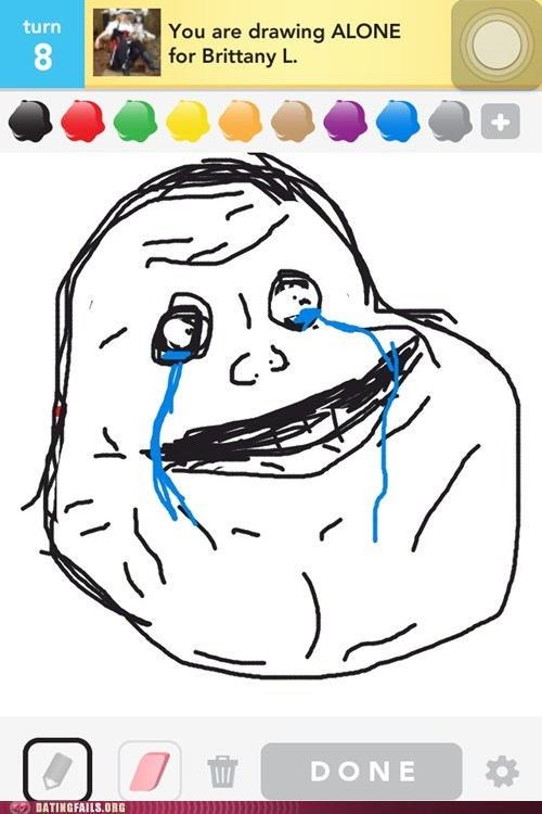 draw something,forever alone,forever drawing alone,meme