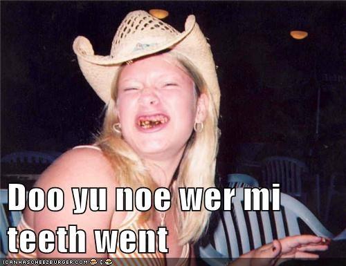 derp hillbilly teeth - 5986503168