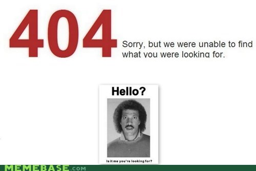 404 hello is-it-me-youre-looking-f lionel richie Memes - 5986744320