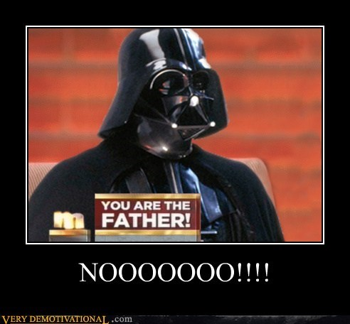 darth vader,hilarious,maury,the father