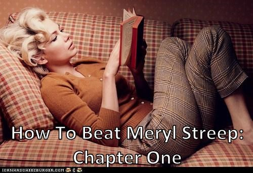 How To Beat Meryl Streep: Chapter One