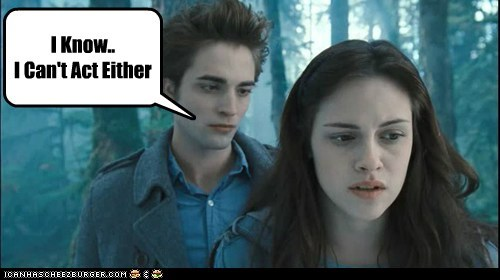 acting,bella swan,common,edward cullen,i know,kristen stewart,robert pattinson,twilight
