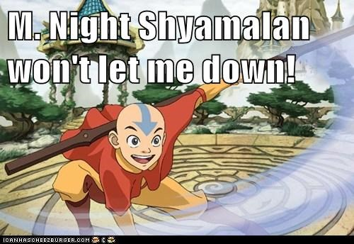 Avatar the Last Airbender,let me down,m night shyamalan,Movie,optimism,the last airbender