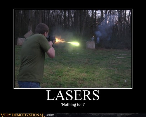 hilarious,lasers,nothing to it,wtf