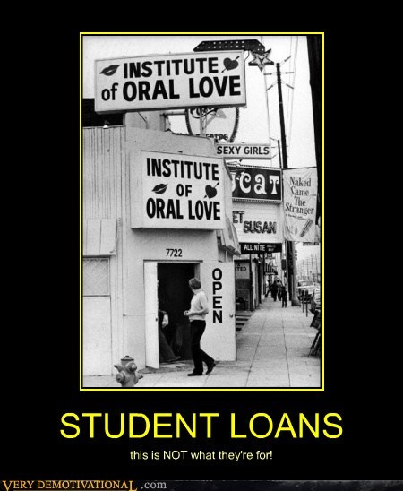 hilarious,institute,oral love,student loans