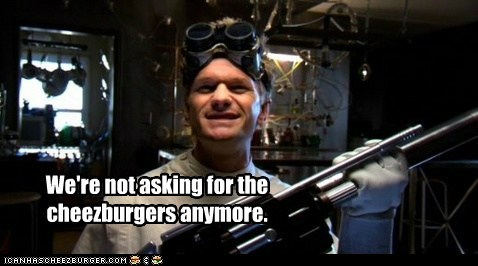 asking,cat,cheezburgers,demanding,dr horrible,Neil Patrick Harris,threat