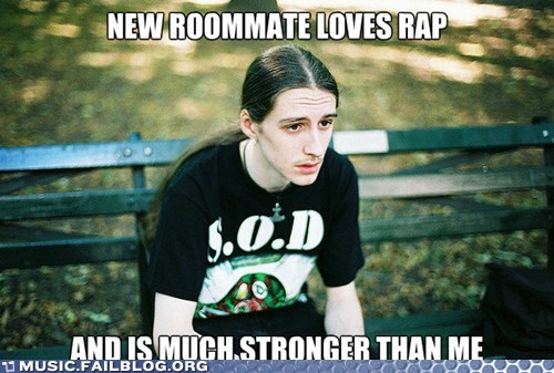 first world metal problem metal rap roommate strong - 5996460032