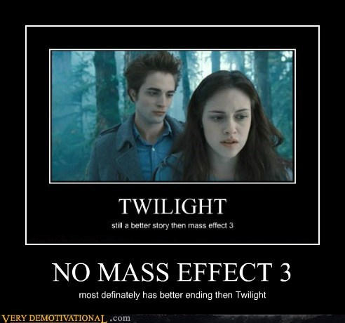 NO MASS EFFECT 3 most definately has better ending then Twilight