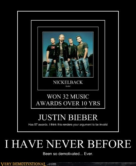 demotivational hilarious horrible justin bieber nickleback - 5997184512