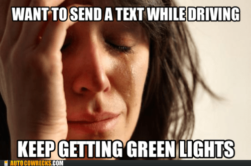 First World Problems texting while driving - 5999992832