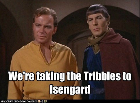 We're taking the Tribbles to Isengard