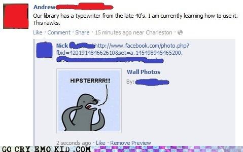 facebook,hipsterlulz,homophobic seal,typewriter,underground