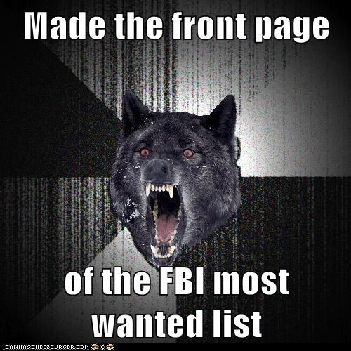 FBI front page insane Insanity Wolf Memes most wanted wolves - 6001458432