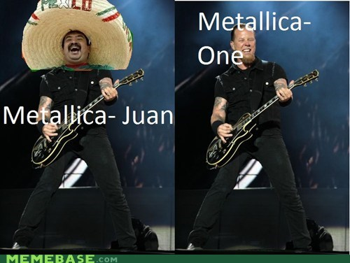 Hall of Fame,juan,lolwut,metallica,name,one,similar sounding,sombrero,song,title