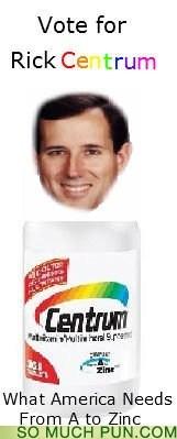 centrum literalism Rick Santorum Santorum similar sounding - 6002456832