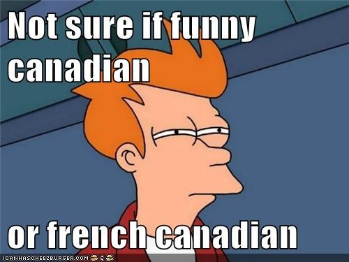 Not Sure If Funny Canadian Or French Canadian Cheezburger