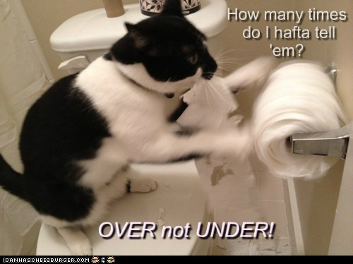 OVER not UNDER! OVER not UNDER! How many times do I hafta tell 'em?