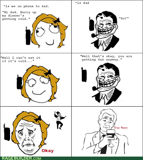 dinner,fat,Rage Comics,troll dad,true story