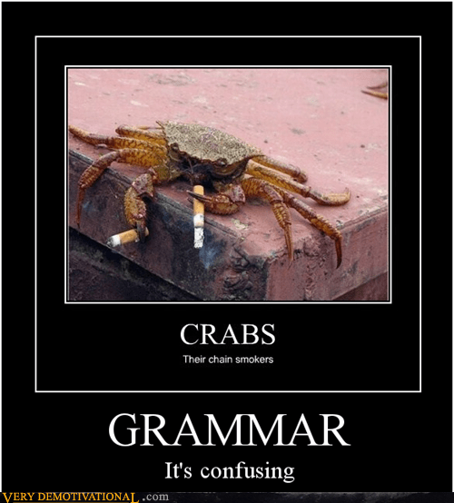 confusing,crab,grammar,hilarious,smoking,wtf