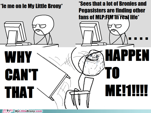 forever alone get together IRL my little brony Rage Comics - 6005535232