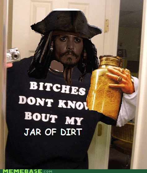 jar of dirt Johnny Depp ladies-dont-know Memes Pirates of the Caribbean - 6006365952